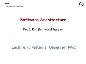 Chair of Software Engineering Software Architecture Prof Dr