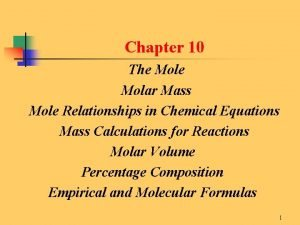 Chapter 10 The Molar Mass Mole Relationships in