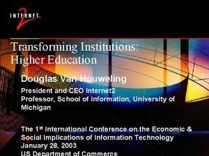 Transforming Enterprise Transforming Institutions Higher Education Douglas Van