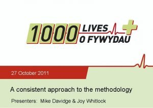 27 October 2011 A consistent approach to the