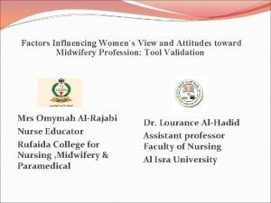 Factors Influencing Womens View and Attitudes toward Midwifery