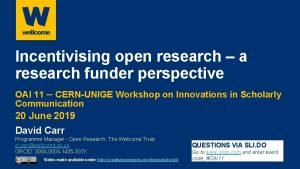 Incentivising open research a research funder perspective OAI