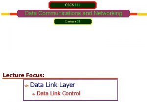 CSCS 311 Data Communications and Networking Lecture 21