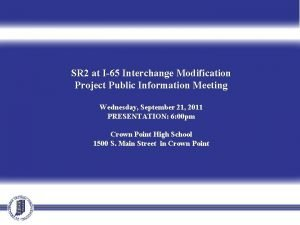 SR 2 at I65 Interchange Modification Project Public