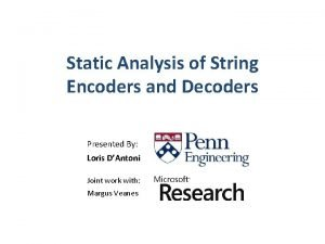 Static Analysis of String Encoders and Decoders Presented