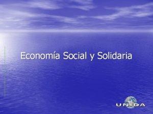 Economa Social y Solidaria Definiciones Aquella economa de