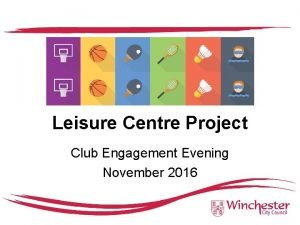 Leisure Centre Project Club Engagement Evening November 2016