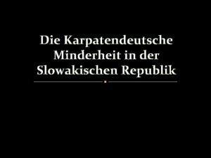 Die Karpatendeutsche Minderheit in der Slowakischen Republik Pressburger