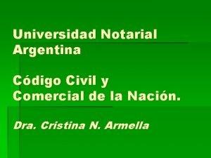 Universidad Notarial Argentina Cdigo Civil y Comercial de