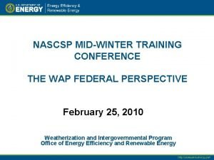NASCSP MIDWINTER TRAINING CONFERENCE THE WAP FEDERAL PERSPECTIVE