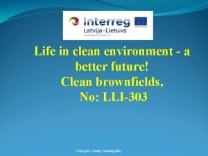Life in clean environment a better future Clean