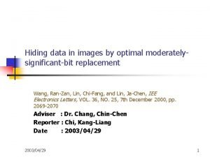 Hiding data in images by optimal moderatelysignificantbit replacement