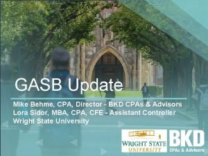 GASB Update Mike Behme CPA Director BKD CPAs