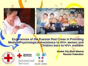 Experiences of the Russian Red Cross in Providing
