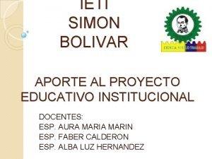 IETI SIMON BOLIVAR APORTE AL PROYECTO EDUCATIVO INSTITUCIONAL