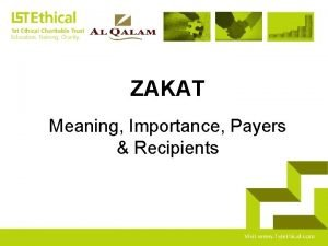 ZAKAT Meaning Importance Payers Recipients ZAKAT MEANING IMPORTANCE
