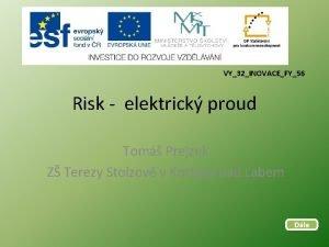 VY32INOVACEFY56 Risk elektrick proud Tom Prejzek Z Terezy