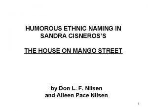 HUMOROUS ETHNIC NAMING IN SANDRA CISNEROSS THE HOUSE