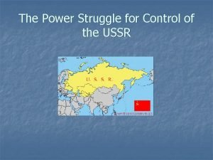 The Power Struggle for Control of the USSR
