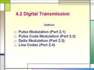 4 2 Digital Transmission Outlines Pulse Modulation Part