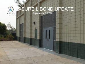 MEASURE L BOND UPDATE September 8 2020 Measure