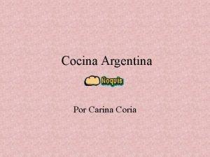 Cocina Argentina Por Carina Coria Historia Los oquis