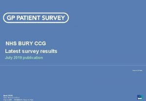 NHS BURY CCG Latest survey results July 2019