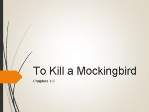 To Kill a Mockingbird Chapters 1 5 Chapter
