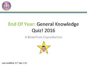 End Of Year General Knowledge Quiz 2016 A