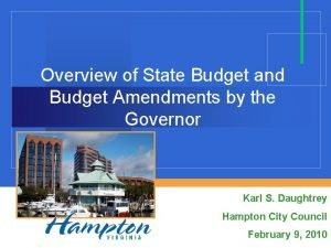 Overview of State Budget and Budget Amendments by