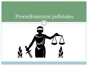 Procedimientos judiciales El procedimiento Qu es el procedimiento