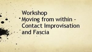 Workshop Moving from within Contact Improvisation and Fascia
