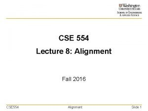 CSE 554 Lecture 8 Alignment Fall 2016 CSE