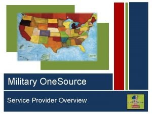 Service Provider Overview Serving Active Duty Guard Reserve
