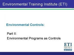 Environmental Training Institute ETI Environmental Controls Part II
