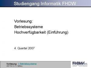 Studiengang Informatik FHDW Vorlesung Betriebssysteme Hochverfgbarkeit Einfhrung 4
