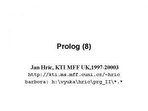 Prolog 8 Jan Hric KTI MFF UK 1997