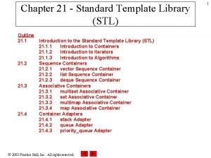 Chapter 21 Standard Template Library STL Outline 21