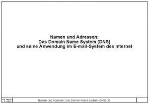 Namen und Adressen Das Domain Name System DNS