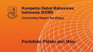 Kompetisi Debat Mahasiswa Indonesia KDMI Universitas Negeri Surabaya