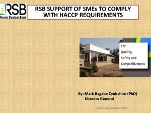 RSB SUPPORT OF SMEs TO COMPLY WITH HACCP