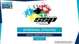 SPORTSHALL ATHLETICS VIRTUAL COMPETITION 202021 Year 34 Amber