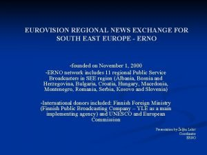 EUROVISION REGIONAL NEWS EXCHANGE FOR SOUTH EAST EUROPE