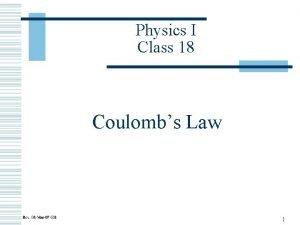 Physics I Class 18 Coulombs Law 1 Forces