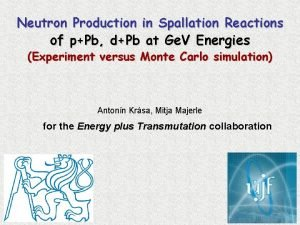 Neutron Production in Spallation Reactions of pPb dPb