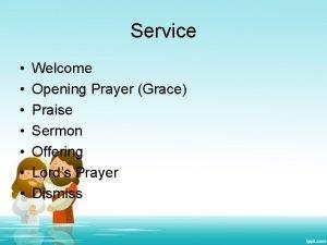 Service Welcome Opening Prayer Grace Praise Sermon Offering