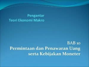 Pengantar Teori Ekonomi Makro BAB 10 Permintaan dan