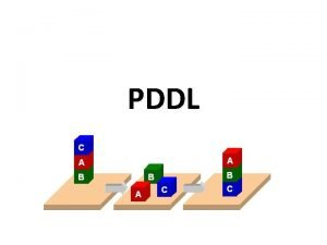 PDDL PDDL Planning Domain Description Language Based on