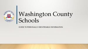 Washington County Schools GUIDE TO PERSONALLY IDENTIFIABLE INFORMATION