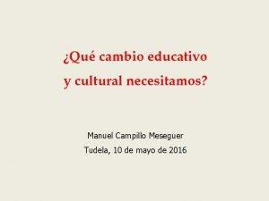 Qu cambio educativo y cultural necesitamos Manuel Campillo